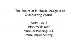 In-House Museum Design in an Outsourcing World