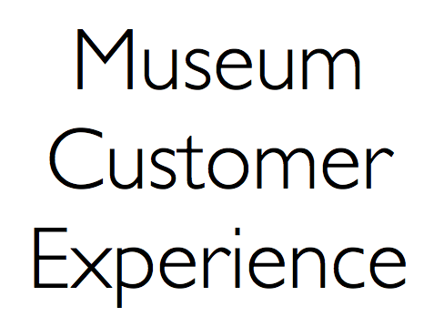 Museum Customer Experience